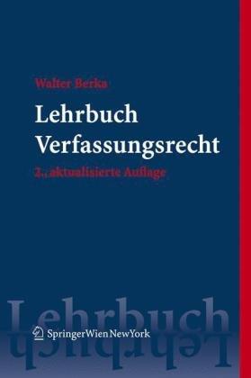 9783211094334: Lehrbuch Verfassungsrecht: Grundzüge des österreichischen Verfassungsrechts für das juristische Studium (Springers Kurzlehrbücher der Rechtswissenschaft) (German Edition)