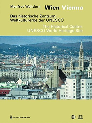 9783211201572: Wien / Vienna - Das historische Zentrum: Weltkulturerbe der UNESCO. Eine Dokumentation - The Historical Centre: UNESCO World Heritage Site. A ... Edition) (German and English Edition)