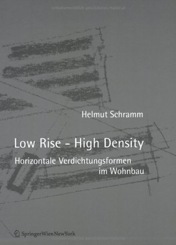 9783211203446: Low Rise - High Density: Horizontale Verdichtungsformen im Wohnbau (German Edition)