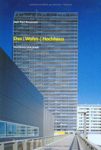 9783211203453: Das (Wohn)-Hochhaus: Hochhaus und Stadt