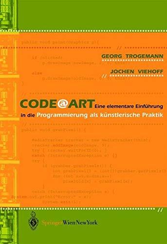 9783211204382: CodeArt: Eine elementare Einführung in die Programmierung als künstlerische Praktik (Ästhetik und Naturwissenschaften / Medienkultur) (German Edition)
