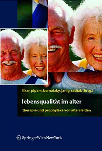 9783211211977: Lebensqualität im Alter: Therapie und Prophylaxe von Altersleiden (German Edition)
