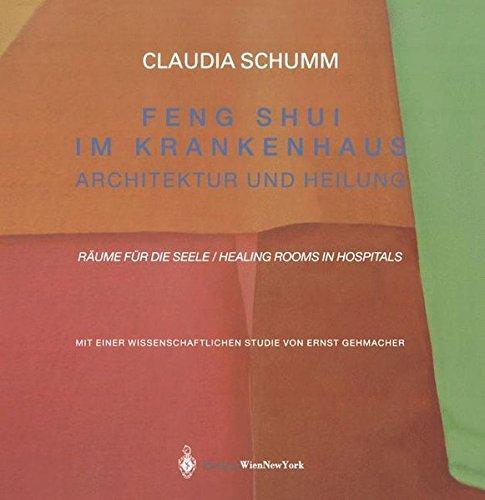 Feng Shui im Krankenhaus. Mit CD-ROM. Architektur: Claudia Schumm