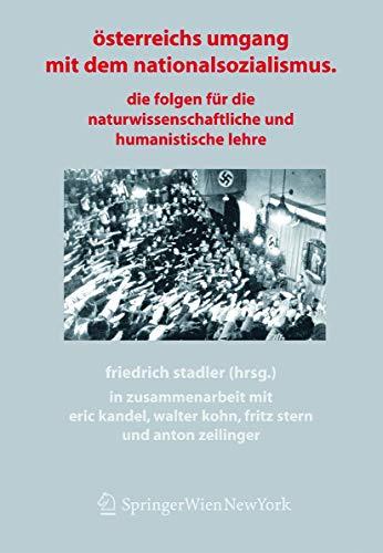 Österreichs Umgang mit dem Nationalsozialismus. Die Folgen für die naturwissenschaftliche und ...