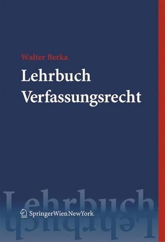 9783211218686: Lehrbuch Verfassungsrecht: Grundzüge des österreichischen Verfassungsrechts für das juristische Studium (Springers Kurzlehrbücher der Rechtswissenschaft) (German Edition)