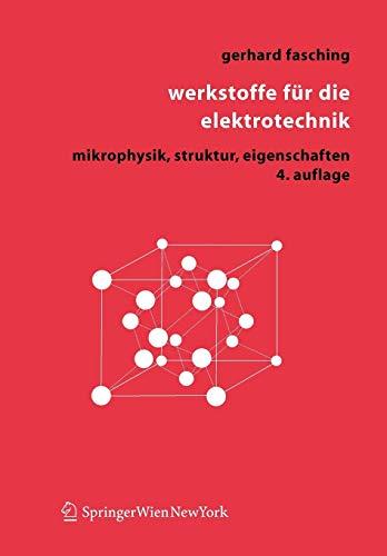 9783211221334: Werkstoffe für die Elektrotechnik: Mikrophysik, Struktur, Eigenschaften (German Edition)
