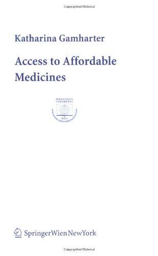 9783211226704: Access to Affordable Medicines: Developing Responses under the TRIPS Agreement and EC Law (Europainstitut Wirtschaftsuniversität Wien Schriftenreihe Wien Publication Series)