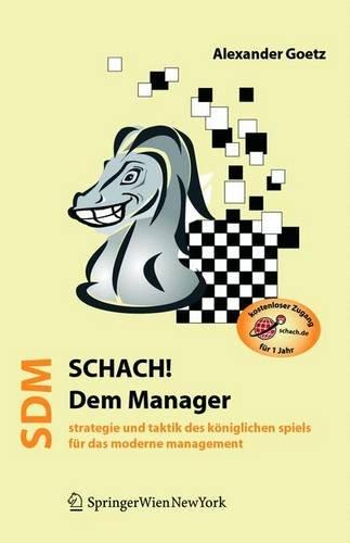 9783211228692: Schach dem Manager: Strategie und Taktik des königlichen Spiels für das moderne Management (German Edition)