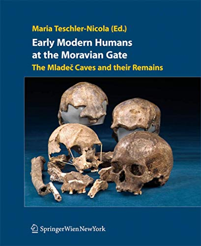 9783211235881: Early Modern Humans at the Moravian Gate: The Mladec Caves and their Remains