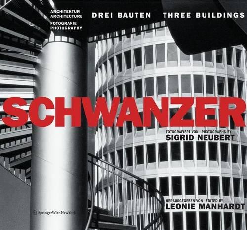 9783211237694: Karl Schwanzer 3 Buildings: Fotografiert Von Siegfried Neubert / Photographed by Siegrid Neubert