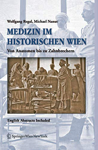 9783211239377: Medizin im historischen Wien: Von Anatomen bis zu Zahnbrechern. English Abstracts Included (German and English Edition)