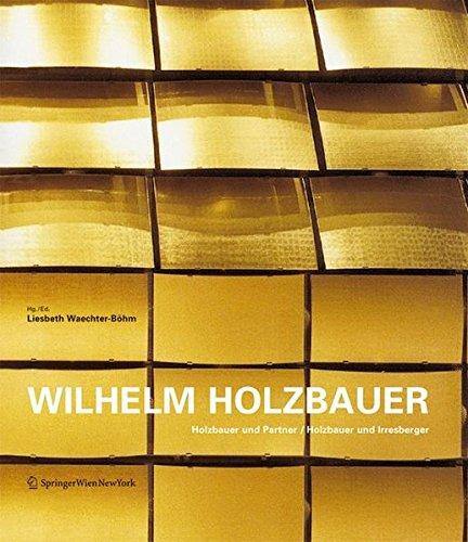 9783211239384: Wilhelm Holzbauer: Holzbauer Und Partner / Holzbauer Und Irresbergerholzbauer and Partners / Holzbauer and Irresberger
