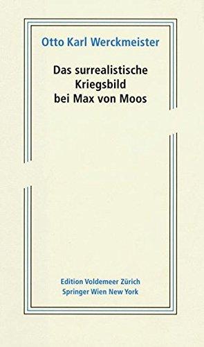 9783211259627: Das Surrealistische Kriegsbild Bei Max Von Moos (Edition Voldemeer)