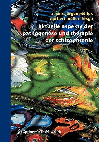 9783211290439: Aktuelle Aspekte der Pathogenese und Therapie der Schizophrenie (German Edition)