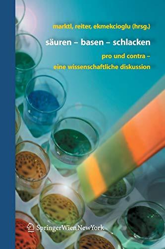 9783211291337: Säuren - Basen - Schlacken: Pro und Contra - eine wissenschaftliche Diskussion (German Edition)