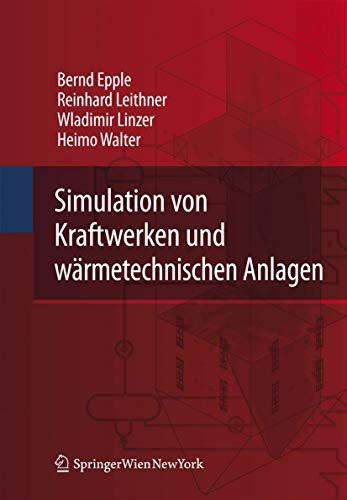 9783211296950: Simulation von Kraftwerken und wärmetechnischen Anlagen (German Edition)