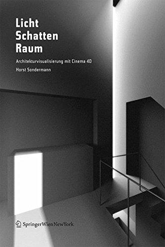 9783211297605: Licht Schatten Raum: Architekturvisualisierung mit Cinema 4D® +++ Global Illumination in Cinema 4D® V11 (German Edition)