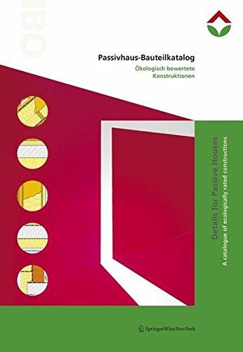 9783211297636: Passivhaus-Bauteilkatalog | Details for Passive Houses: Ökologisch bewertete Konstruktionen | A Catalogue of Ecologically Rated Constructions (German and English Edition)