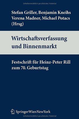 9783211308479: Wirtschaftsverfassung und Binnenmarkt: Festschrift für Heinz-Peter Rill zum 70. Geburtstag (German Edition)
