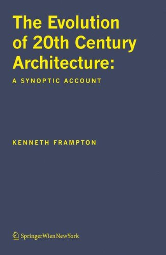 The Evolution of 20th Century Architecture: A: Frampton, Kenneth