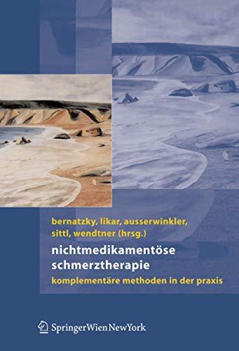 9783211335475: Nichtmedikamentöse Schmerztherapie: Komplementäre Methoden in der Praxis (German Edition)