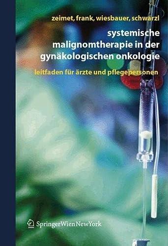 9783211336175: Systemische Malignomtherapie in der Gynäkologischen Onkologie: Ein Leitfaden für Ärzte und Pflegepersonen: Ein Leitfaden Fur Arzte Und Pflegepersonen