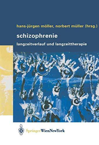 9783211404829: Schizophrenie: Langzeitverlauf und Langzeittherapie