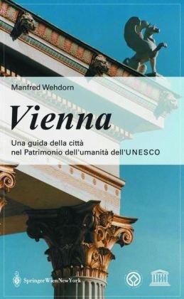 Vienna. Una guida della citt? nel Patrimonio: Manfred Wehdorn, C.