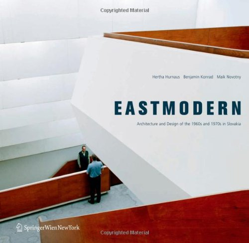 9783211715314: Eastmodern: Architecture and Design of the 1960s and 1970s in Slovakia