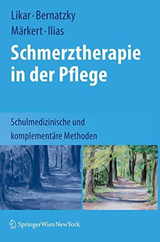 9783211720868: Schmerztherapie in der Pflege: Schulmedizinische und komplementäre Methoden