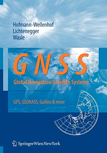 9783211730126: GNSS – Global Navigation Satellite Systems: GPS, GLONASS, Galileo, and more