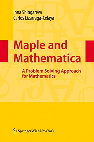 9783211732649: Maple and Mathematica: A Problem Solving Approach for Mathematics