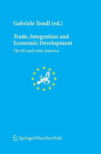 9783211751497: Trade, Integration and Economic Development: The EU and Latin America (Schriftenreihe der Österreichischen Gesellschaft für Europaforschung (ECSA ... Association of Austria Publication Series)