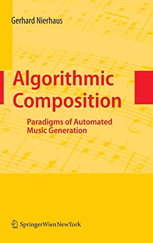 9783211755396: Algorithmic Composition: Paradigms of Automated Music Generation