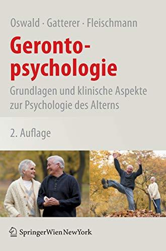 Gerontopsychologie: Grundlagen Und Klinische Aspekte Zur Psychologie: Oswald, Wolf D.;