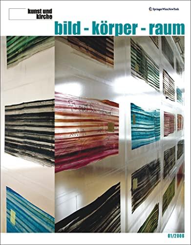 9783211758014: Kunst und Kirche 1/2008: Bild-Körper-Raum (Zeitschrift Kunst Und Kirche)