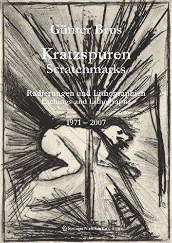 Günter Brus - Kratzspuren / Scratchmarks: Radierungen: Editor-Dietmar Haubenhofer; Editor-Heike