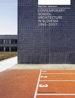 Contemporary School Architecture in Slovenia 1991¿2007 [Feb