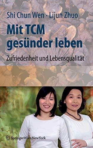9783211771402: Mit TCM gesünder leben: Zufriedenheit und Lebensqualität für den Alltag