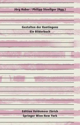 9783211783825: Gestalten der Kontingenz: Ein Bilderbuch: Ein Bilderbuch (Edition Voldemeer)