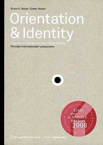 9783211791899: Orientation & Identity: Portraits of Way Finding Systems | Porträts internationaler Leitsysteme (Edition Angewandte) (German and English Edition)