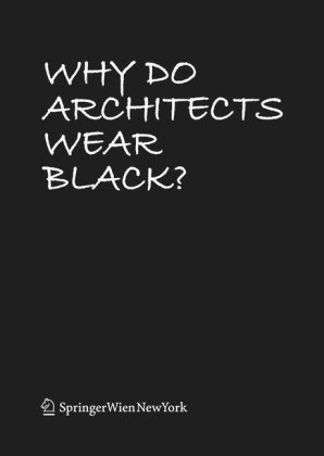 9783211791912: Why Do Architects Wear Black?