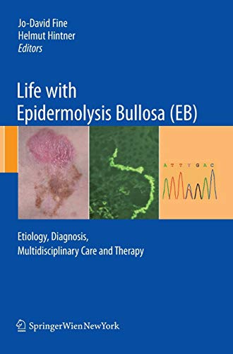 9783211792704: Life with Epidermolysis Bullosa (EB): Etiology, Diagnosis, Multidisciplinary Care and Therapy