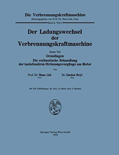9783211801222: Der Ladungswechsel der Verbrennungskraftmaschine: Erster Teil Grundlagen Die rechnerische Behandlung der instationären Strömungsvorgänge am Motor (Die Verbrennungskraftmaschine) (German Edition)