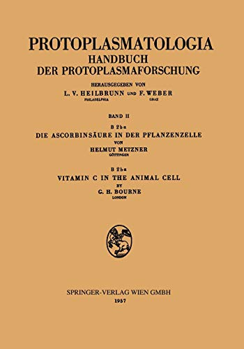 9783211804537: Die Ascorbinsäure in der Pflanzenzelle. Vitamin C in the Animal Cell (Protoplasmatologia   Cell Biology Monographs / Cytoplasma)