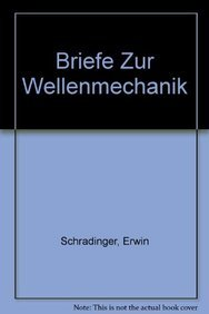 Briefe zur Wellenmechanik (German Edition): Erwin Schr??dinger, Max