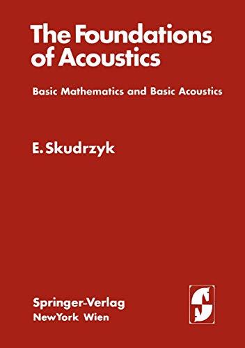 9783211809884: The Foundations of Acoustics: Basic Mathematics and Basic Acoustics