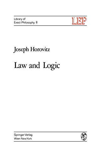 9783211810668: Law and Logic: A Critical Account of Legal Argument (LEP Library of Exact Philosophy)