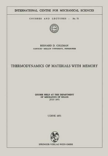 Thermodynamics of Materials with Memory: Course held at the Department of Mechanics of Solids July ...