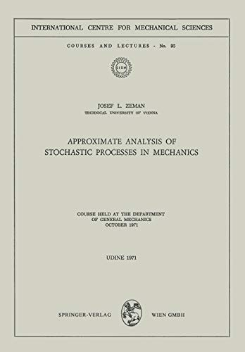 9783211811313: Approximate Analysis of Stochastic Processes in Mechanics: Course Held at the Department of General Mechanics October 1971 (CISM International Centre for Mechanical Sciences)